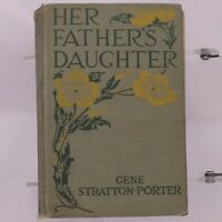 Vintage Her Father's Daughter Gene Stratton-Porter Classic Hardcover Book 1921