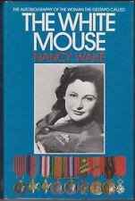 The White Mouse, Nancy Wake. Signed 1st HC/DJ. In Stock in Australia