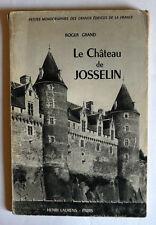 ROGER GRAND Le château de Josselin HISTOIRE ARCHITECTURE BRETAGNE MORBIHAN