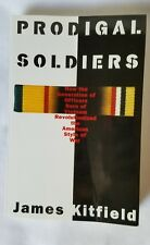 Prodigal Soldiers: How the Generation.... James Kitfield Paperback Book