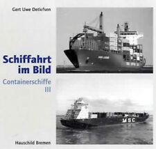 Schiffahrt im Bild. Containerschiffe 3 von Gert Uwe Detlefsen (2006, Gebunden)
