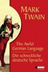 Die schreckliche deutsche Sprache /The Awful German Language by Twain, Mark