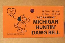 "Dog Bell -""The Old Fashion Michigan ""Hunting"" Dawg Bell""- 2 Sizes Your Choice."