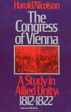The Congress of Vienna : A Study of Allied Unity: 1812-1822 Harold Nicolson NEW