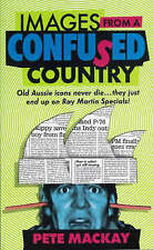 Images From A Confused Country by Mackay Pete - Book - Paperback New