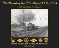 Railfanning in NORTHEAST, 1934-1954, Vol. 2: CNJ, RDG, B&O, LV, P-RSL, PRR (NEW)