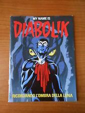 MY NAME IS DIABOLIK- RICORDANDO L'OMBRA DELLA LUNA - albo senza CD- fumetto noir