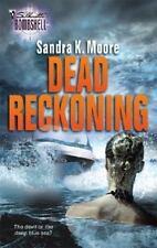 Dead Reckoning (Silhouette Bombshell) Moore, Sandra K. Mass Market Paperback
