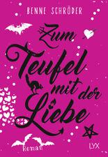 Zum Teufel mit der Liebe von Benne Schröder (24.11.2017, Taschenbuch)