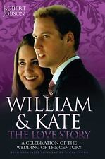 William and Kate: The Love Story. Robert Jobson-ExLibrary