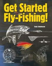 GET STARTED FLY-FISHING! By Craig R. Schuhmann **BRAND NEW**