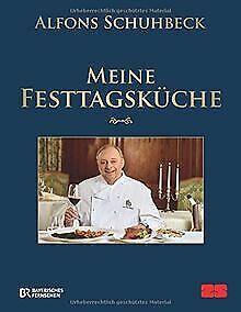Meine Festtagsküche von Alfons Schuhbeck | Buch | Zustand sehr gut