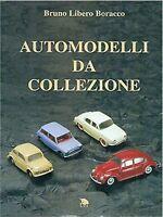 AUTOMODELLI DA COLLEZIONE-AUTORE : BRUNO LIBERO BORACCO-NUOVO