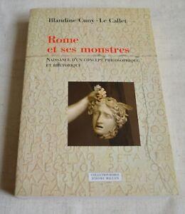 ROME ET SES MONSTRES DE B. CUNY LE CALLET ED J. MILLON 2005 COMME NEUF