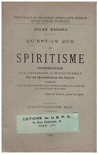 KARDEC Allan - QU'EST-CE QUE LE SPIRITISME - 1922