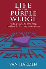 Life in the Purple Wedge! by Harden, Van, Good Book