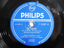 78rpm MAX HANSEN in DANISH: AH, LOUISE ! Philips SCHELLACKPLATTE