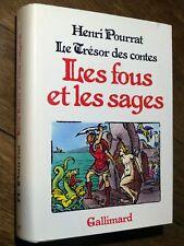 Henri Pourrat LES FOUS ET LES SAGES Le trésor des contes 1986 nrf GALLIMARD  TBE