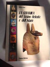 La Ceramica del vicino Oriente e dell'Islam-R. Bosi- 1976
