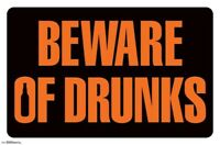 BEWARE OF DRUNKS - FUNNY POSTER 22x34 - SIGN DRINKING BEER 16995