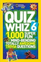 National Geographic Kids Quiz Whiz 6: 1,000 Super Fun Mind-