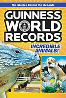 Guinness World Records: Incredible Animals! by Christa Roberts