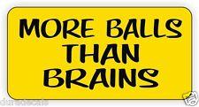 More Balls Than Brains Funny Hard Hat Helmet Sticker Label Dirt Bike Motorcycle