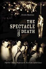 The Spectacle of Death: Populist Literary Responses to American Capita-ExLibrary