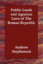 Public Lands and Agrarian Laws of the Ro by Andrew Stephenson (2006, Paperback)