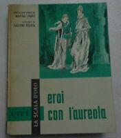 LA SCALA D'ORO EROI CON L'AUREOLA STORIE DI SANTI NARRATE DA MARINA SPANO 1959