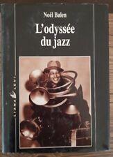 L'ODYSSEE DU JAZZ  par Noel BALEN éditions Liana LEVI