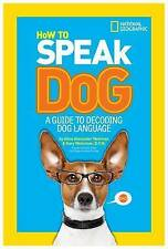 How to Speak Dog by Gary Weitzman, Aline Alexander Newman (Paperback, 2013)