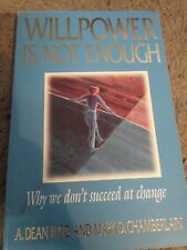 Willpower Is Not Enough Succeed At Change Dean Byrd Mark Chamberlain Mormon LDS