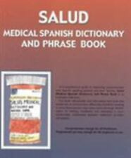 Salud: Medical Spanish Dictionary and Phrase Book [English and Spanish Edition]