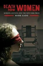 Death Row Women: Murder, Justice, and the New York Press (Crime,-ExLibrary