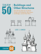 Draw 50 Buildings and Other Structures: The Step-by-step Way to Draw Castles