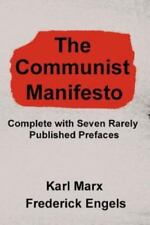 The Communist Manifesto : Complete with Seven Rarely Published Prefaces by Karl