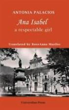 Ana Isabel : A Respectable Girl by Antonia Palacios (2016, Paperback)
