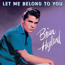 Brian Hyland – Let Me Belong To You CD