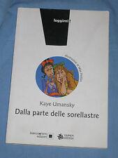 DALLA PARTE DELLE SORELLASTRE - Kaye Umansky - Biancoenero Edizioni (K4)