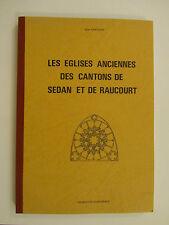"""SARTELET Alain """"Les Eglises Anciennes des Cantons de Sedan et Raucourt"""" E.O.1977"""