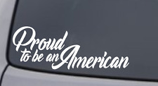 PROUD TO BE AN AMERICAN Vinyl Decal Sticker Car Window Wall Bumper Love Freedom