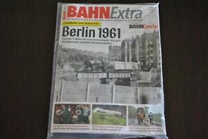 BAHN Extra 4.2021 / BAHN Epoche - Eisenbahn und Mauerbau, Berlin 1961