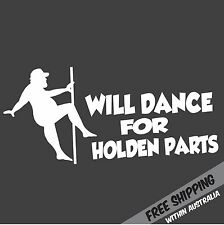 WILL DANCE FOR HOLDEN PARTS Sticker Decal Funny JDM Drift 4x4 4wd Car Ute