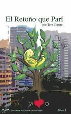 El Retono Que Pari : Manual de Programacion Materna by Tere Topete (2012,...