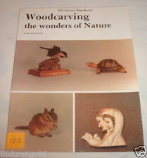 The Carver's Handbook : Woodcarving the Wonders of Nature by David Pergrin...