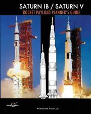 Saturn Ib / Saturn V Rocket Payload Planner's Guide by Douglas Aircraft and...