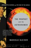 The Prophet and the Astronomer: Apocalyptic Science and the End of the World by