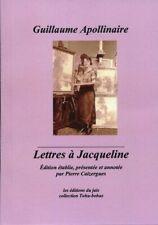 Guillaume APOLLINAIRE LETTRES A JACQUELINE 2021 annotations Pierre CAIZERGUES