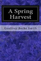 Spring Harvest, Paperback by Smith, Geoffrey Bache, Brand New, Free P&P in th...